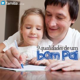 Dia dos Pais: 9 qualidades de um bom pai